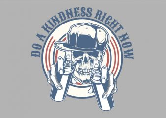 Do a Kindness Right Now t shirt vector illustration