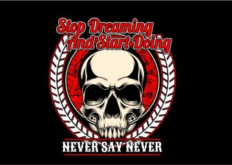 Stop Dreaming and Start Doing buy t shirt design artwork