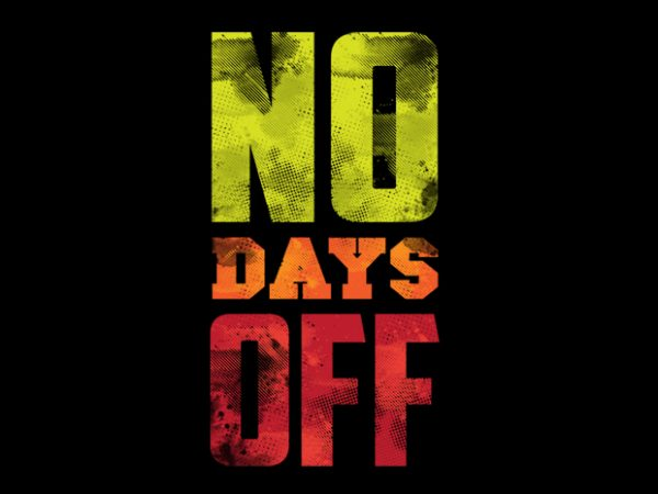 no days off Vector t-shirt design