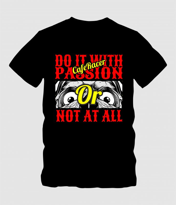 Do It with Passion or Not at All t shirt designs for teespring