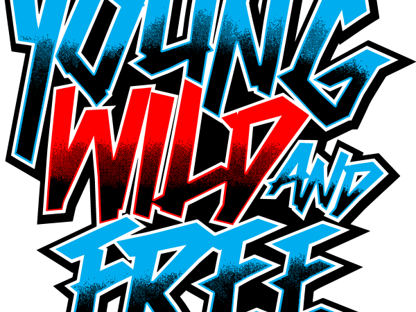 Young Wild Free tshirt design vector
