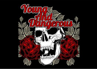 Young and Dangerous vector t-shirt design template