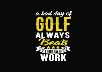 A Bad Day Of Golf t shirt vector