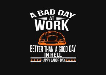 A Bad Day AT Work print ready vector t shirt design