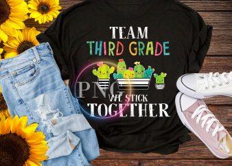 Team third grade we stick together cactus grade school T shirt – back to school
