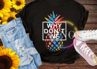Pineapple Summer Why don't we T shirt design PNG