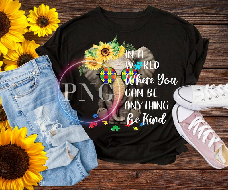 Elephant In a World Where You can be anything be kind T shirt PNG back to school autims kids tshirt designs for merch by amazon