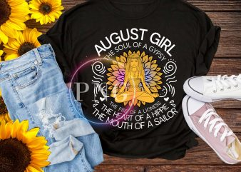 Birthday August – August Girl The Soul Of a Gypsy T shirt Design PNG