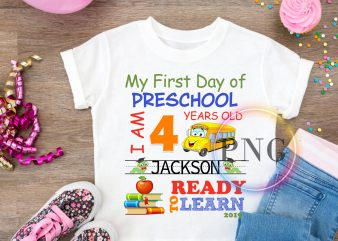 My first day of preschool I am 4 years old ready to learn t shirt design for download