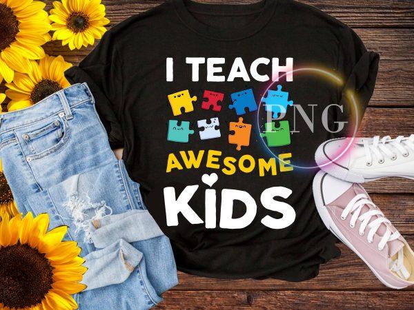 I teach awesome kids t shirt – teacher pride autism kid back to school