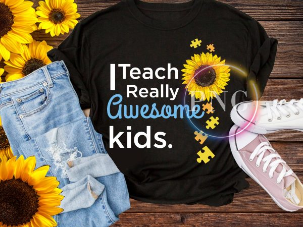 Teacher sunflower back to school t shirt – I teach really awesome kids sunflower autism