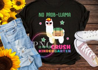 No Prob-llama I'm ready to Crush Kindergarten T shirt Llama back to school