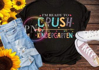 I'm ready to crush kindergarten T shirt – back to school