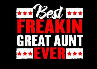 Beat Freakin Great Aunt t shirt template