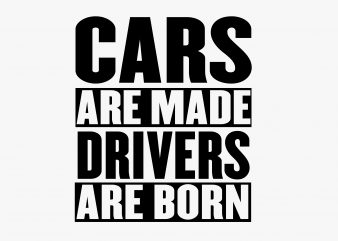 Cars Are Made buy t shirt design for commercial use