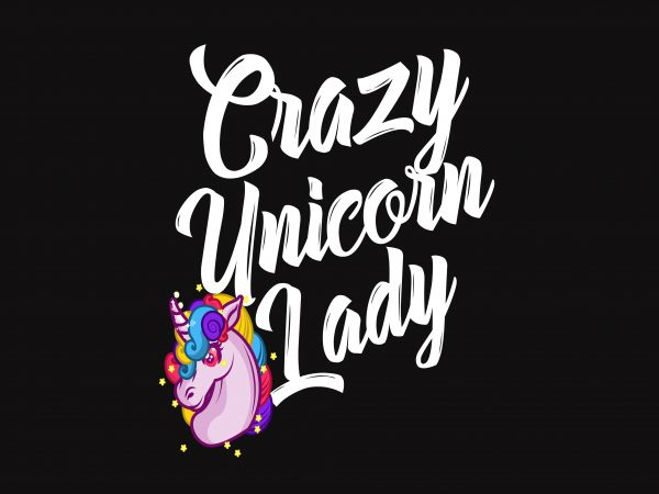 Crazy Unicorn Lady t shirt vector file