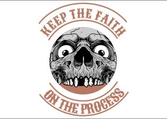 skull keep the faith on the process t shirt template vector