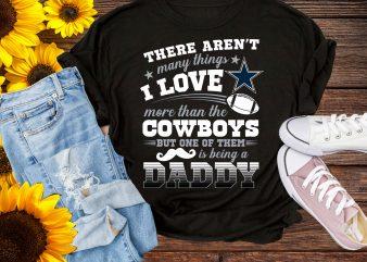I Love Cowboys Daddy Football Dallas T shirt Design PNG