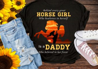 Horse Girl Daddy Gifts T shirt Design PNG – Behind every Horse Girl is a Daddy