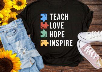 Teach Love Hope Inspire T shirt Back to School Teacher Autism Awareness Support Kids