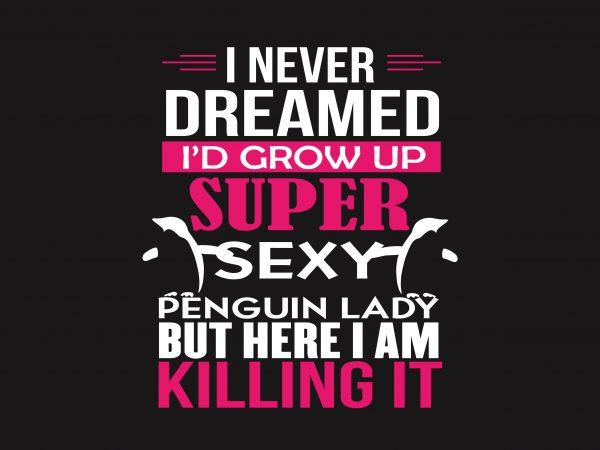 I Never Dreamed t shirt design for sale