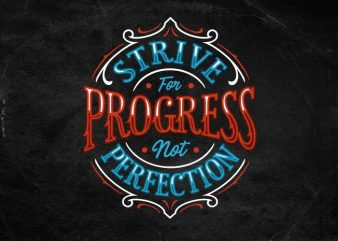 strive for progress not perfection t shirt template vector