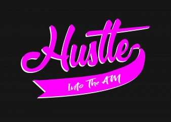 Hustle Into The Am graphic t shirt