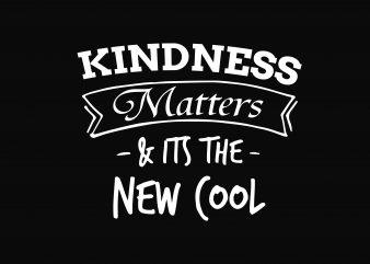Kindness buy t shirt design