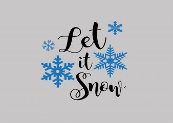 Let It Snow vector t shirt design artwork