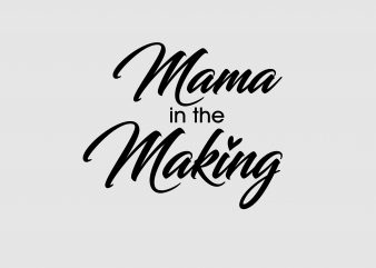 Mama In The Making t shirt designs for sale