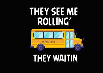 They See Me Rolling t shirt design png