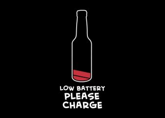 Low Battery Please Charge Beer t shirt vector graphic