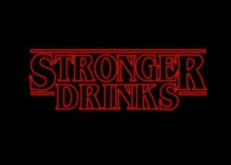 Stronger Drinks buy t shirt design artwork