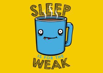 Sleep is foe Weak t shirt template vector
