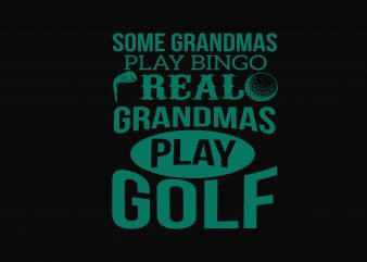 Some Grandmas Play Bingo vector t-shirt design for commercial use