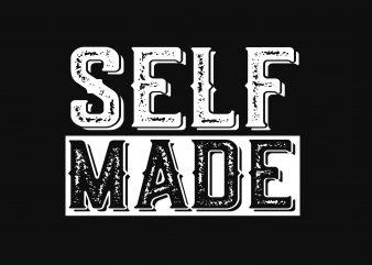 Self Made vector t-shirt design