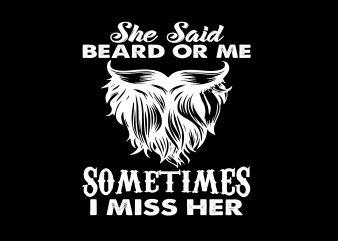 She Said Beard or Me graphic t-shirt design
