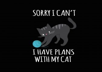 I Have Plans With My Cat tshirt design vector