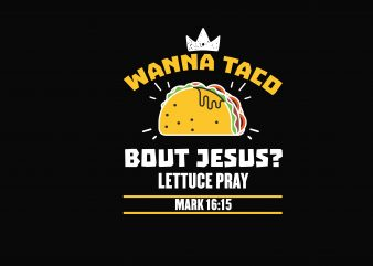 Wanna Taco t shirt design for sale