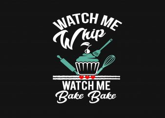 Wacth Me Whip t shirt design for sale