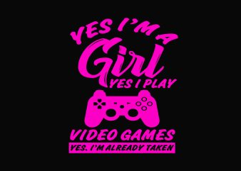 Yes I'm A Girl Yes I Play vector t-shirt design template