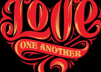 LOVE ONE ANOTHER t shirt vector graphic