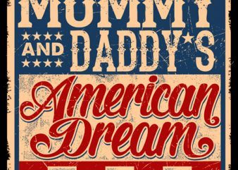 Mommy and daddy's american dream t shirt designs for sale