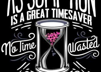 Assumption is a great time saver t shirt vector