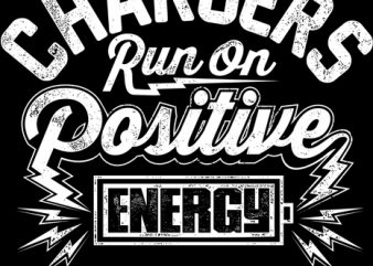 chargers run on positive energy t shirt vector file