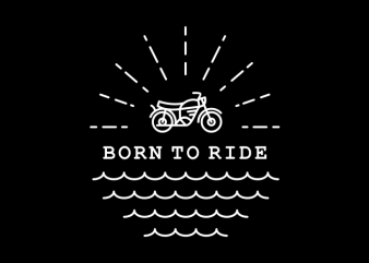 Born to Ride vector t-shirt design for commercial use