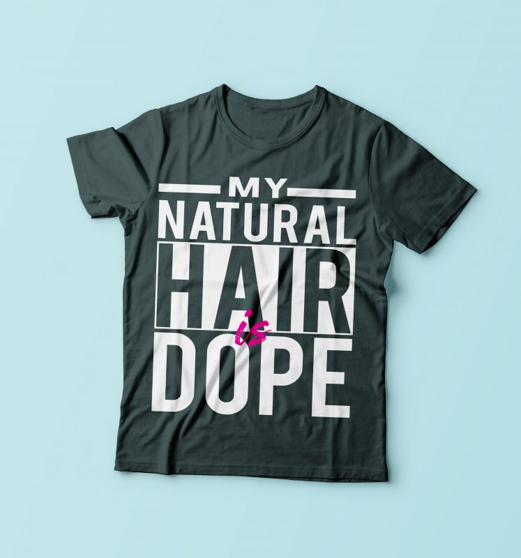 My Natural Hair Is Dope vector t shirt design