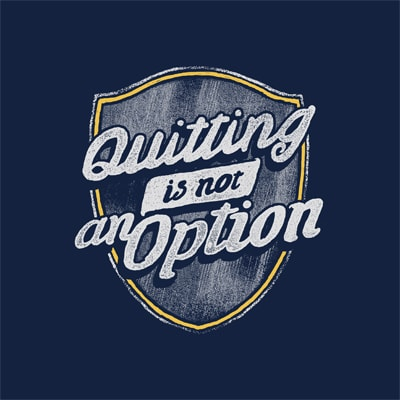 Quitting is Not An Option buy t shirt design