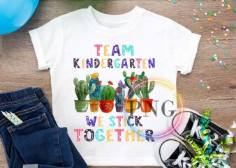 Team Kindergarten We stick together Catus Pre-K t shirt design to buy
