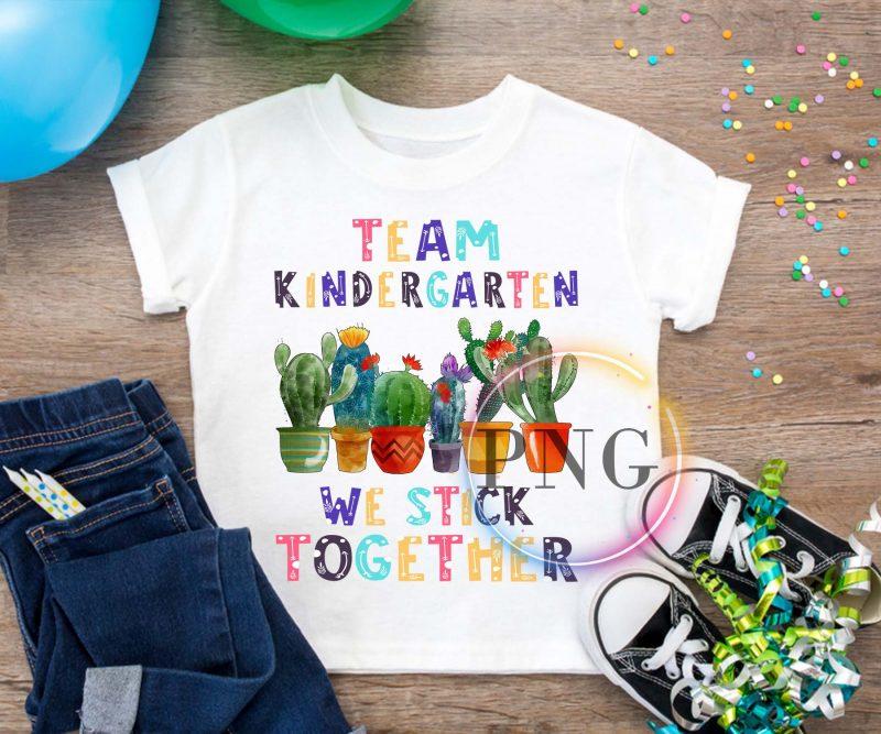 Team Kindergarten We stick together Catus Pre-K tshirt design for sale